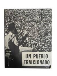 Un Pueblo Traicionado. Cómo Entregó Castro a Cuba a los Comunistas