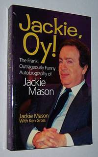 JACKIE OY !:The Frank, Outrageously Funny Autobiography of Jackie Mason