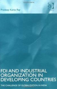 FDI and Industrial Organisation in Developing Countries: The Challenge of Globalization in India