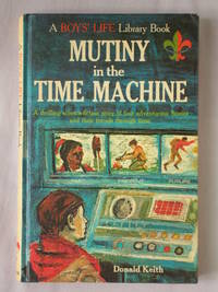 Mutiny In the Time MacHine: A Boy's Life Library Book