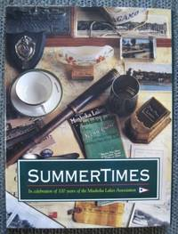 image of SUMMERTIMES:  IN CELEBRATION OF 100 YEARS OF THE MUSKOKA LAKES ASSOCIATION.