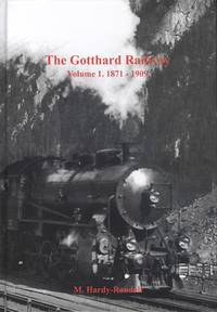 The Gotthard Railway, Volume 1: 1871 - 1909