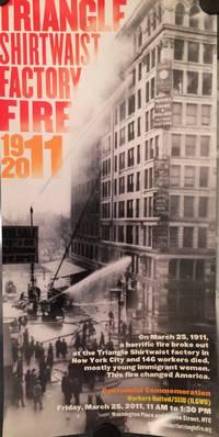 Triangle Shirtwaist Factory Fire 1911-2011 [poster]