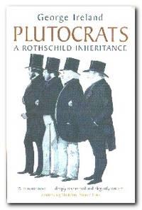 Plutocrats  A Rothschild Inheritance