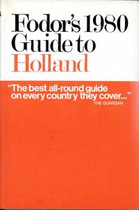 FODOR'S HOLLAND 1980 : Illustrated Edition with Coutry Map and City Plans