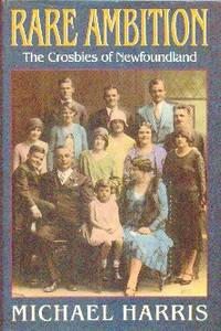 image of Rare Ambition: The Crosbies of Newfoundland