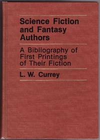 Science Fiction and Fantasy Authors: A Bibliography of First Printings of Their Fiction and Selected Nonfiction