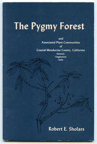 The Pygmy Forest and Associated Plant Communities of Coastal Mendocino County, California: Genesis, Vegetation, Soils