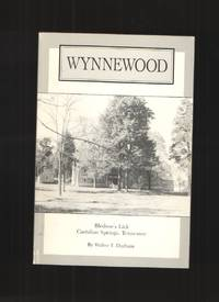 Wynnewood Bledsoe's Lick, Castalian Springs, Tennessee by  Walter T Durham - Paperback - Signed - 1994 - from Elders Bookstore and Biblio.com