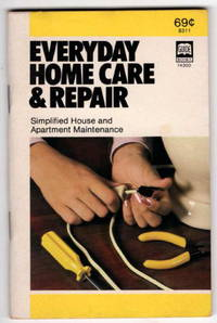 Everyday Home Care & Repair: Simplified House and Apartment Maintenance