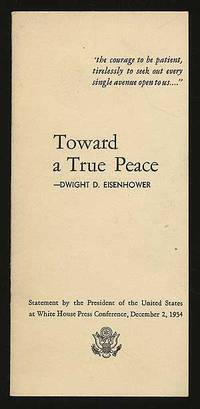 Toward a True Peace: Statement by the President of the United States at White House Press Conference, December 2, 1954
