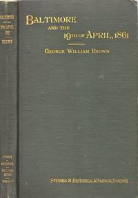 Baltimore and the Nineteenth of April, 1861 A Study of War