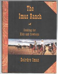 The Imus Ranch: Cooking for Kids and Cowboys by Imus, Deirdre - 2004