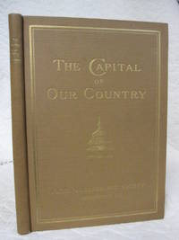 The Capital of Our Country  by N/A? - Hardcover - 1923 - from Bill's Books and Biblio.co.uk