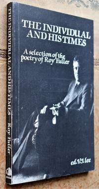 image of THE INDIVIDUAL AND HIS TIMES A Selection of the Poetry of Roy Fuller