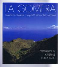 LA GOMERA Island of Columbus: Unspoilt Gem of the Canaries