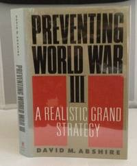 Preventing World War III A Realistic Grand Strategy