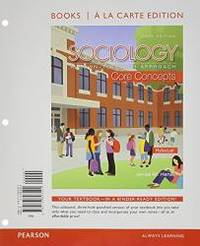 Sociology: A Down-To-Earth Approach Core Concepts, Book a la Carte Edition (6th Edition)