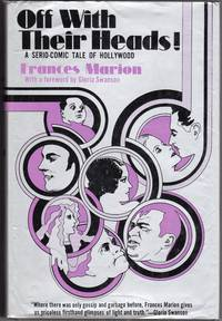 Off With Their Heads! A Sero-Comic Tale of Hollywood (With a Forward By Gloria Swanson)