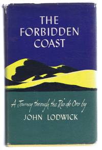 The Forbidden Coast, The Story of a Journey to Rio De Oro, a Spanish Possession in North-West Africa to some Adjacent Islands ad to Certain other Sites in the 28th Degree of Northern Latitude etc