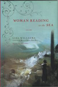 Woman Reading to the Sea  Poems by  Lisa Williams - 1st Printing - 2008 - from Sweet Beagle Books and Biblio.co.uk