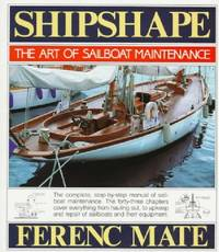 Shipshape. The Art Of Sailboat Maintenance