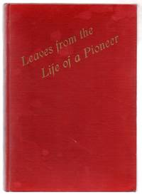 image of Leaves From The Life of a Pioneer: Being the Autobiography of Sometime Senator Emil Julius Meilicke