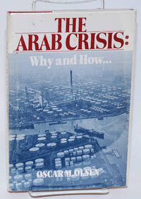 The Arab crisis: why and how [printed with an endorsement from James Roosevelt]