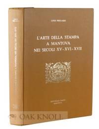 ARTE DELLA STAMPA A MANTOVE NEI SECOLI XV-XVI-XVII.|L'