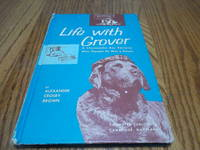 Life with Grover; A Chesapeake Bay Retriever Who Thought He was a Person