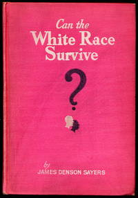 CAN THE WHITE RACE SURVIVE?