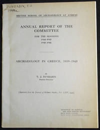 image of Archaeology in Greece, 1939-1945: British School of Archaeology at Athens Annual Report of the Committee for the Sessions 1944-1945 1945-1946