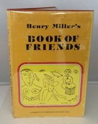 Henry Miller's Book of Friends A Tribute to Friends of Long Ago