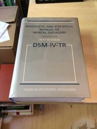 Diagnostic and Statistical Manual of Mental Disorders. DSM-IV-TR