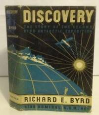 Discovery  The Story of The Second Byrd Antarctic Expedition