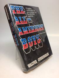 The All-American Boys; An insider's candid look at the space program and the myth of the super hero