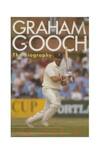 Graham Gooch: The Biography