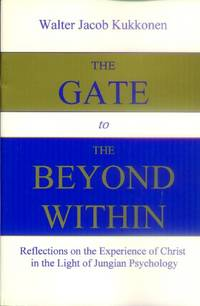 image of The Gate to the Beyond Within; Reflections on the Experience of Christ in the Light of Jungian Psychology
