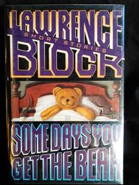 Somedays You Get the Bear by Lawrence Block - Signed First Edition - 1993 - from Mutiny Information Cafe (SKU: 126288)