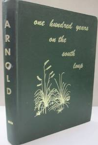 One Hundred Years on the South Loup; A History of the Arnold Community from 1883-1983