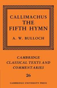 image of Callimachus: The Fifth Hymn: The Bath of Pallas (Cambridge Classical Texts and Commentaries)