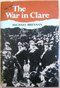 The War in Clare 1911-1921 Personal Memoirs of the Irish War of Independence