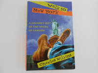 Walk to New York: A Journey Out of the Wilds of Canada (signed)