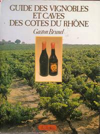 Guide des vignobles et caves des Cotes du Rhone