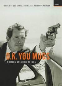 Ok You Mugs: Writers on Movie Actors by  Luc Sante - Paperback - from World of Books Ltd (SKU: GOR010847163)