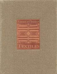 American Indian Textiles -American Indian Art Series: Volume 3