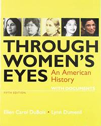 image of Through Women's Eyes: An American History with Documents,