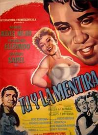 Tu y la mentira. Con Miguel Aceves Mejia and Evangelina Elizondo (Cartel de la película)