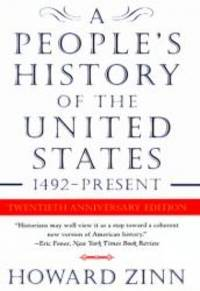 A People's History of the United States: 1492 to the Present by Howard Zinn - 1999-08-07