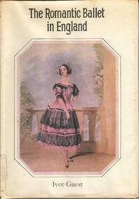 The Romantic Ballet in England.  Its development, fulfilment and decline